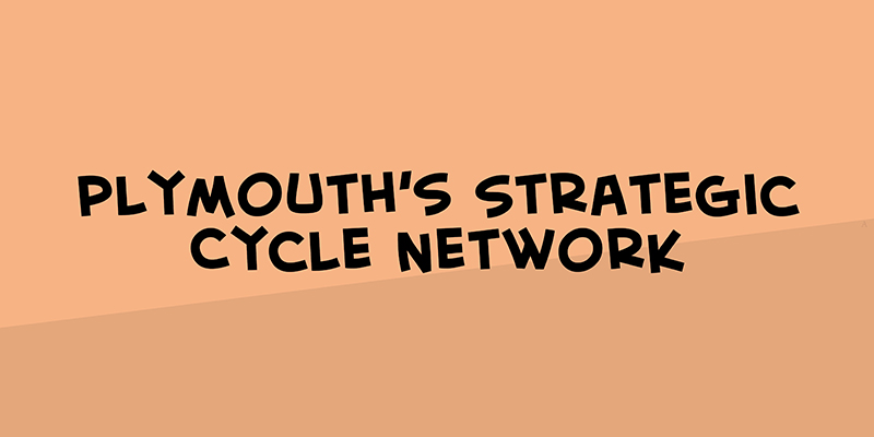 Plymouth's Strategic Cycle Network