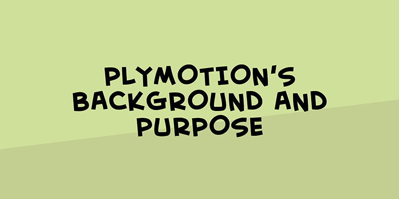 Plymotion's background and purpose
