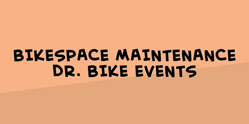 Bikespace Maintenance and Dr Bike events