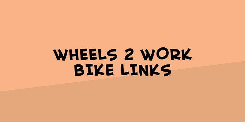 Wheels 2 Work (Bike Links)