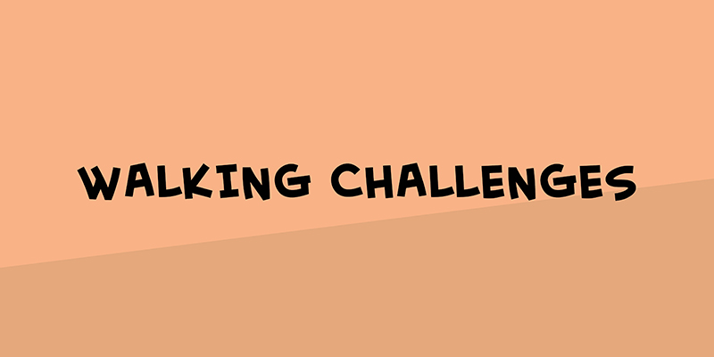 Walking challenges