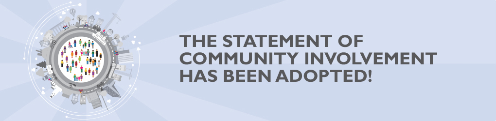 The Statement of Community Involvement has been adopted!