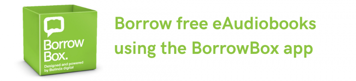 Borrow free eAudiobooks using the BorrowBox app