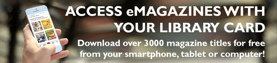 Access eMagazines with your library card