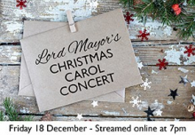 graphic saying Lord Mayors Carol Service live stream 7pm Friday 18 December